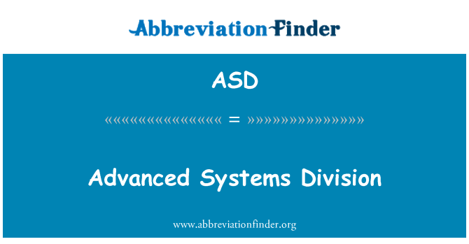 ASD: Advanced Systems Division