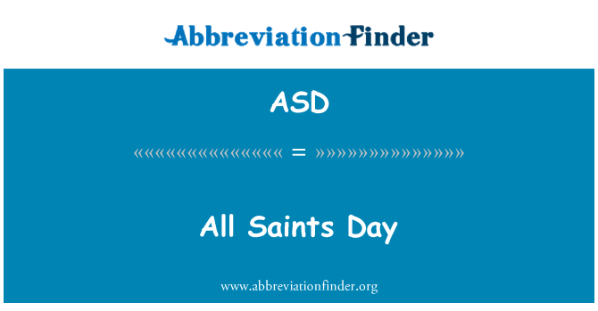 ASD: All Saints Day