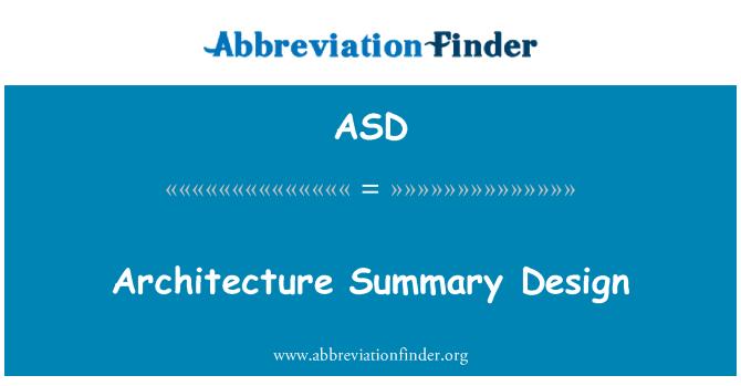 ASD: Architecture Summary Design