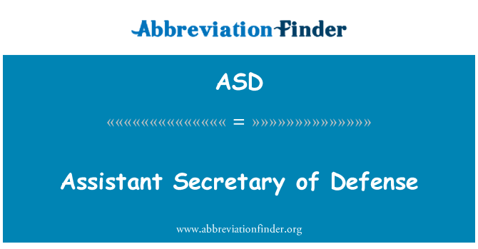 ASD: Assistant Secretary of Defense