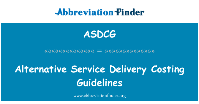 ASDCG: Alternative Service Delivery Costing Guidelines