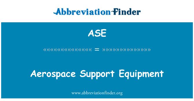 ASE: Aerospace Support Equipment