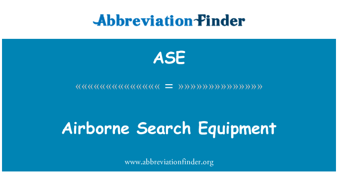 ASE: Airborne Search Equipment