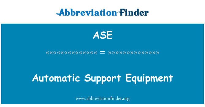 ASE: Automatic Support Equipment