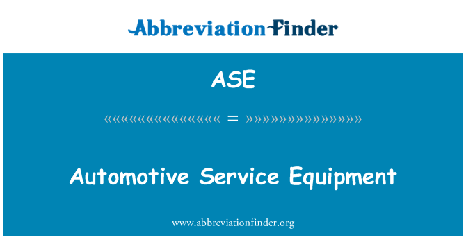ASE: Automotive Service Equipment