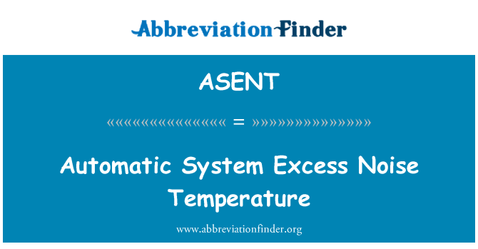 ASENT: Automatic System Excess Noise Temperature