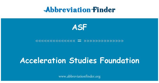 ASF: Acceleration Studies Foundation