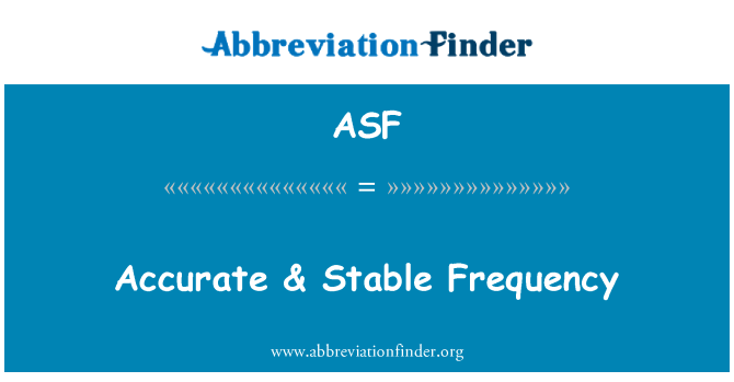 ASF: Accurate & Stable Frequency