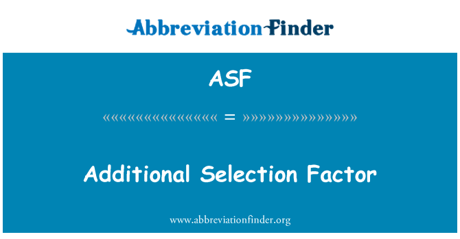 ASF: Additional Selection Factor