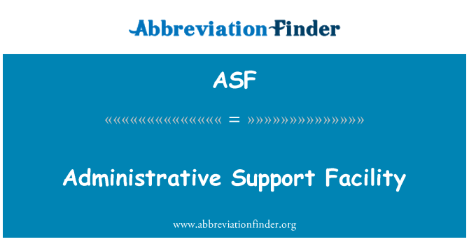 ASF: Administrative Support Facility