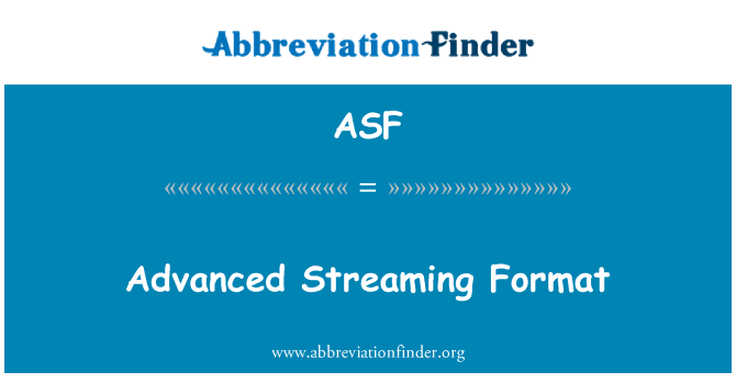 ASF: Advanced Streaming Format