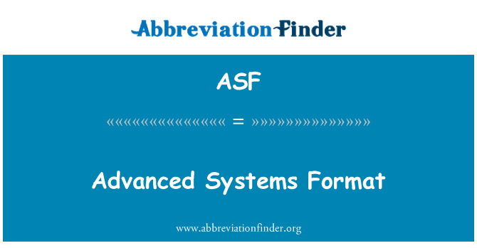 ASF: Advanced Systems Format