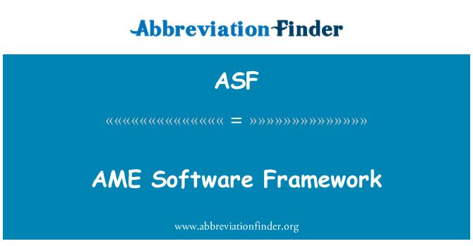 ASF: AME Software Framework