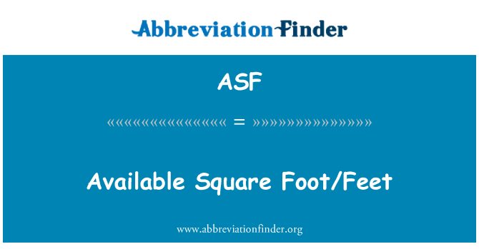 ASF: Available Square Foot/Feet