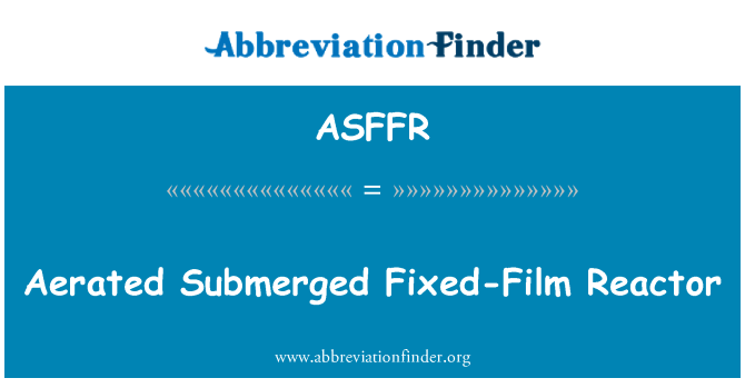 ASFFR: Aerated Submerged Fixed-Film Reactor