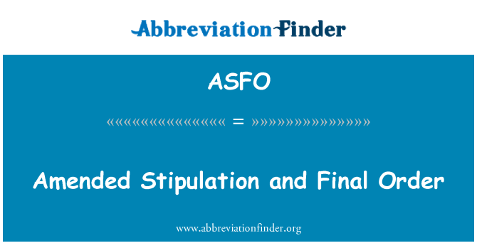 ASFO: Amended Stipulation and Final Order