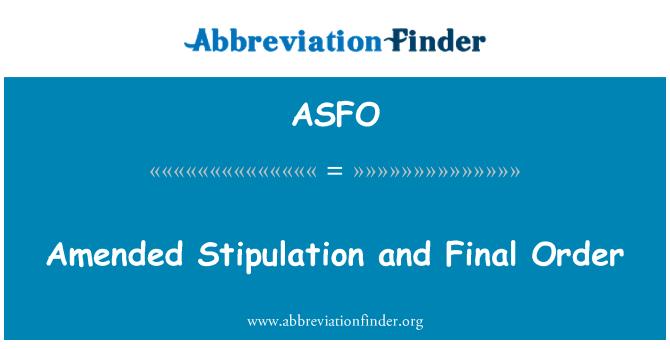 ASFO: Modificada estipulación y orden Final