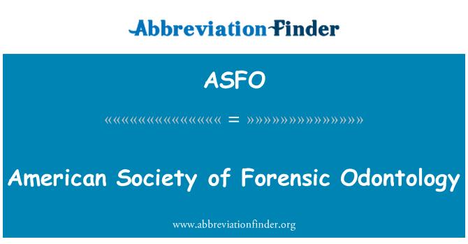 ASFO: الجمعية الأمريكية لطب الأسنان الشرعي