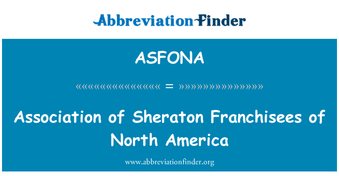ASFONA: Association of Sheraton Franchisees of North America