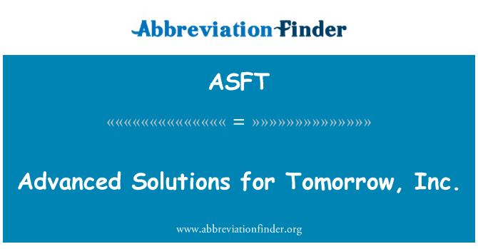 ASFT: 明天,inc.的高级的解决方案