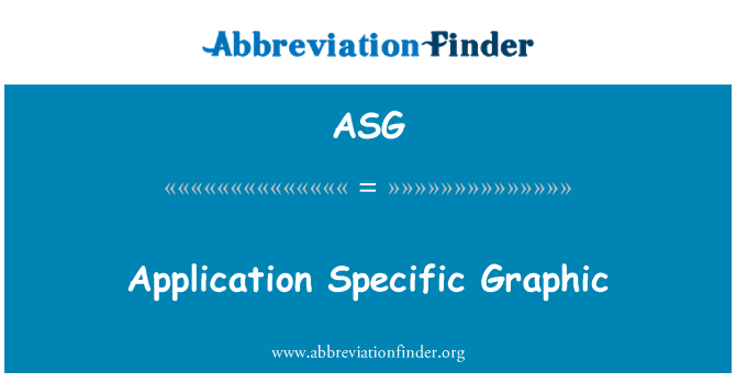 ASG: Application Specific Graphic