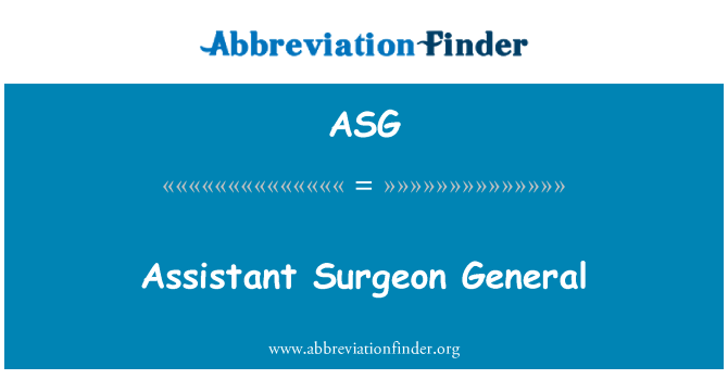 ASG: Assistant Surgeon General
