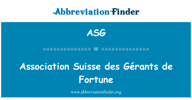 ASG: Association Suisse des Gérants de Fortune