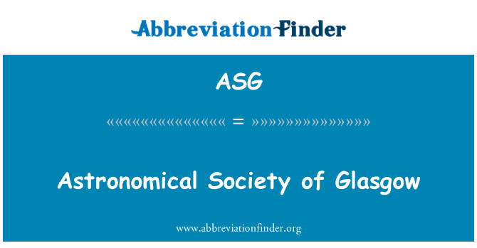 ASG: Astronomical Society of Glasgow