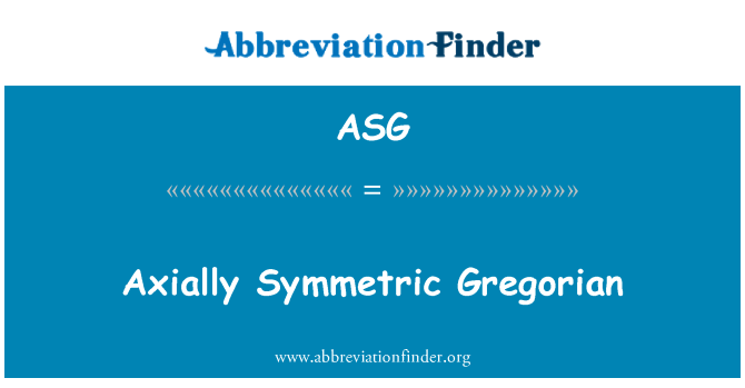 ASG: Axially Symmetric Gregorian