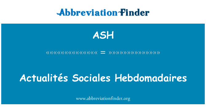 ASH: Actualités Sociales Hebdomadaires