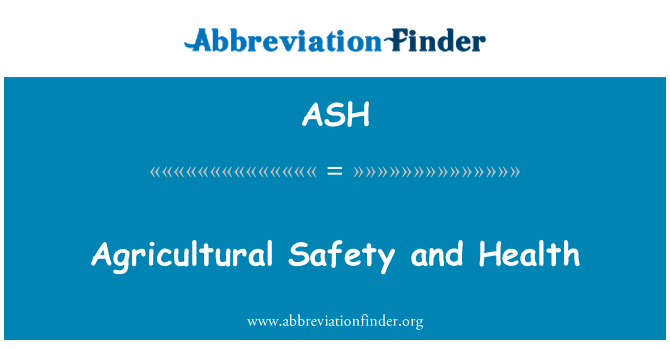 ASH: Agricultural Safety and Health