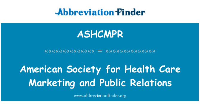 ASHCMPR: American Society for Health Care Marketing and Public Relations