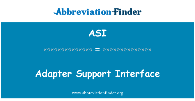 ASI: Adapter Support Interface