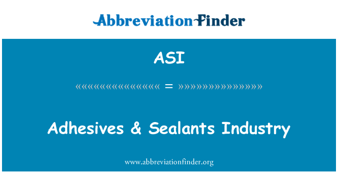 ASI: Adhesives & Sealants Industry