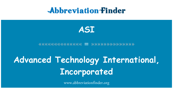 ASI: Advanced Technology International, Incorporated