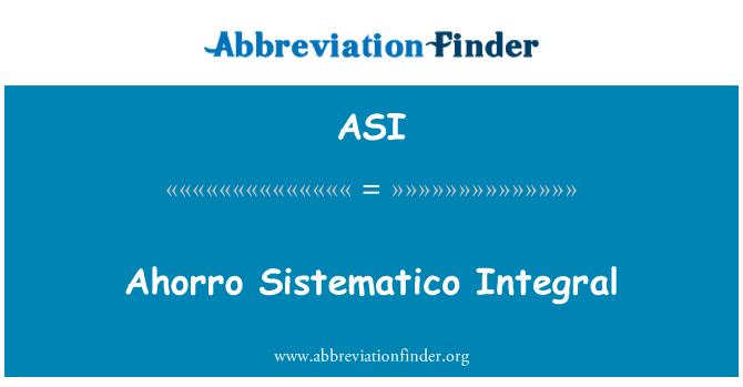 ASI: Ahorro Sistematico Integral