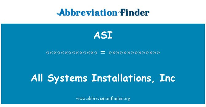 ASI: All Systems Installations, Inc
