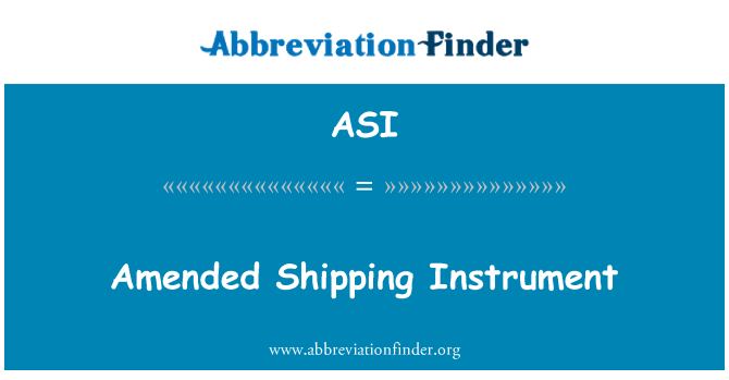 ASI: Amended Shipping Instrument