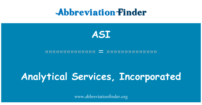ASI: Analytical Services, Incorporated