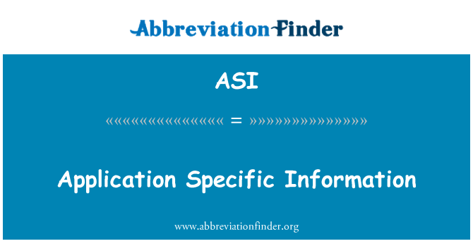 ASI: Application Specific Information