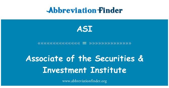 ASI: Associate of the Securities & Investment Institute
