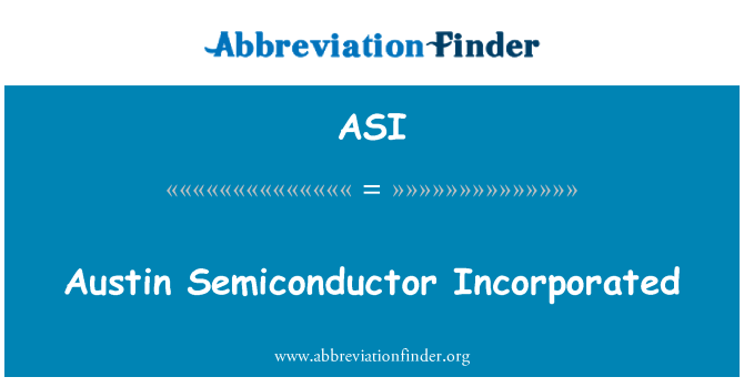 ASI: Austin Semiconductor Incorporated