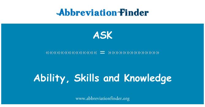 ASK: Capacidad, habilidades y conocimientos