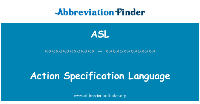 ASL: Action Specification Language