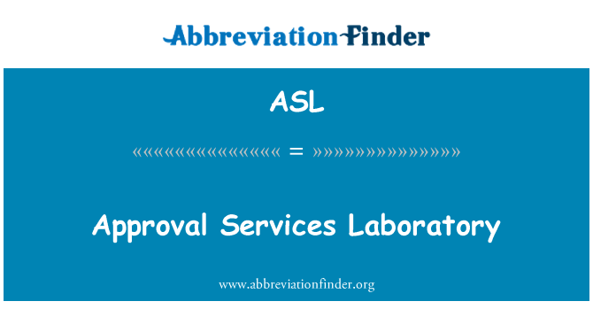 ASL: Approval Services Laboratory