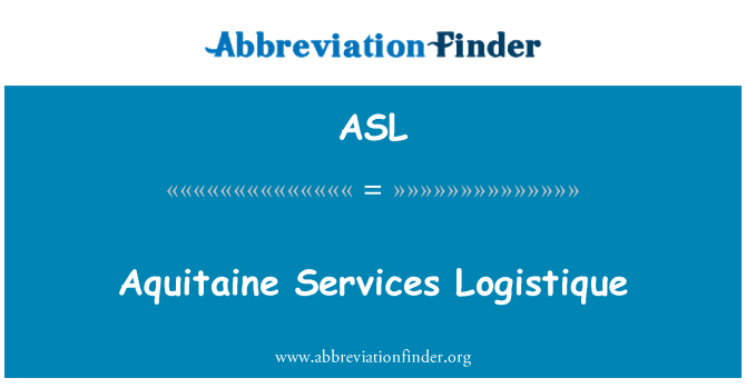 ASL: Aquitaine Services Logistique
