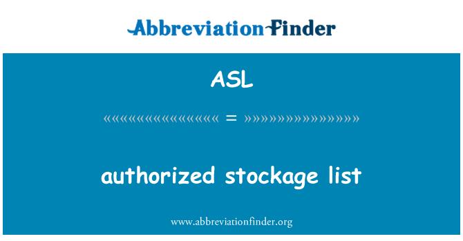 ASL: authorized stockage list