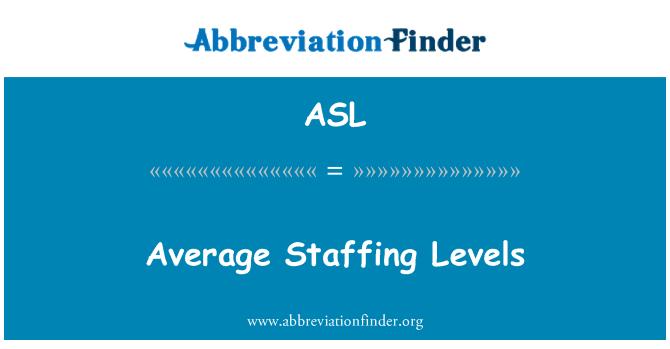 ASL: Average Staffing Levels