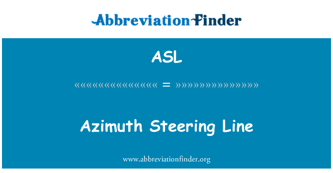 ASL: Azimuth Steering Line