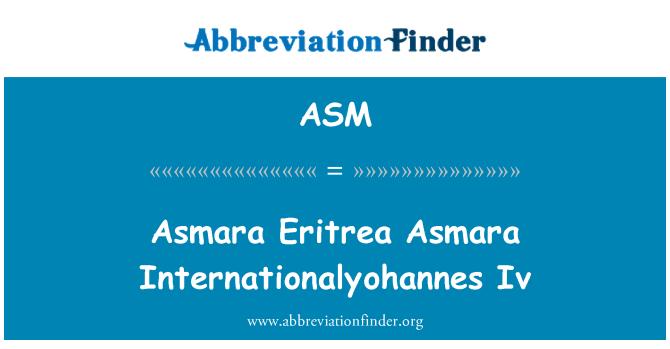 ASM: Asmara Eritrea Asmara Internationalyohannes Iv